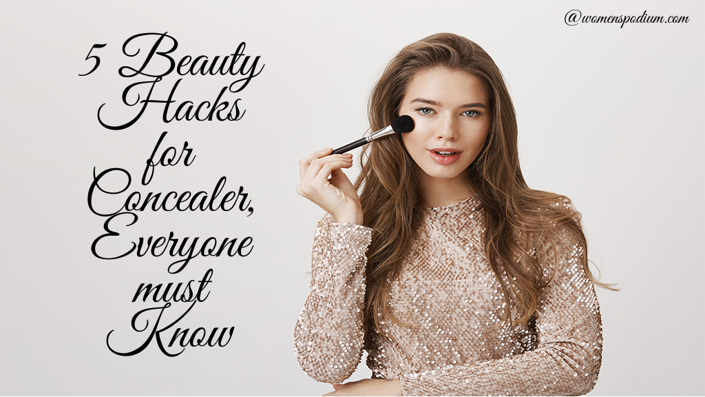 5 Best Beauty Hacks for Concealer, Everyone Must Know