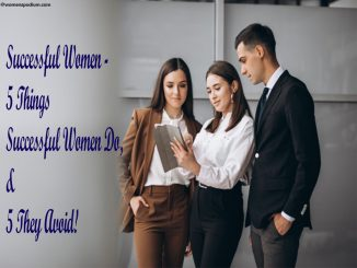 5 Things Successful Women Do, And 5 They Avoid!