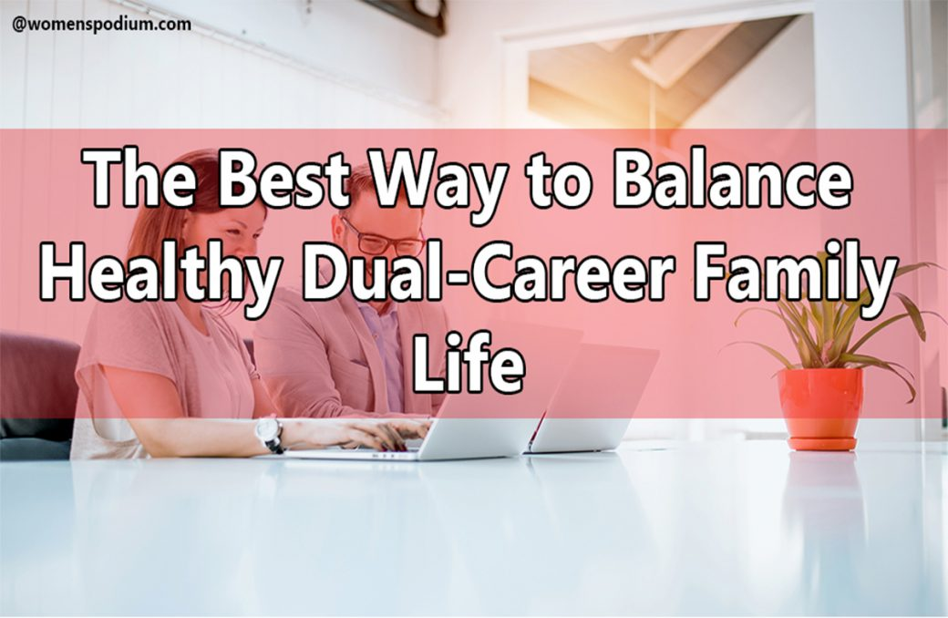 Balance Healthy Dual-Career Family Life