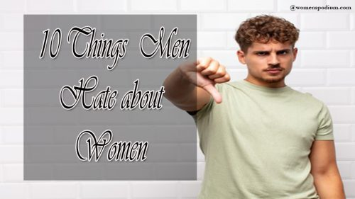 Things men hate about women