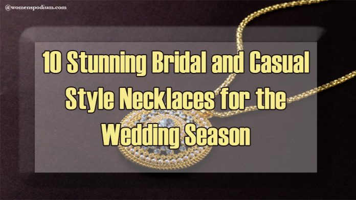 Necklaces for the wedding season