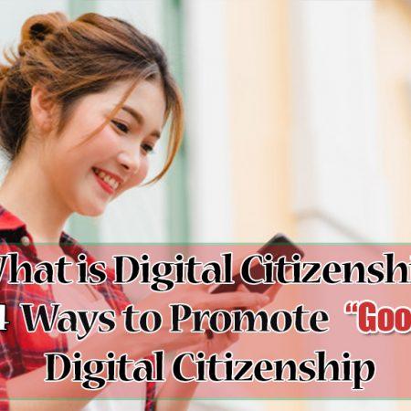 "Ways to Promote""Good"" Digital Citizenship"