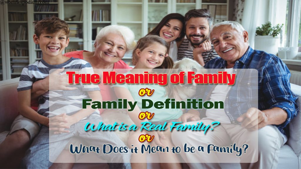 True Meaning of Family    Family Definition