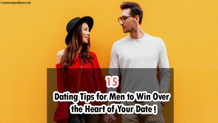 15 Dating Tips for Men to Win Over the Heart of Your Date!