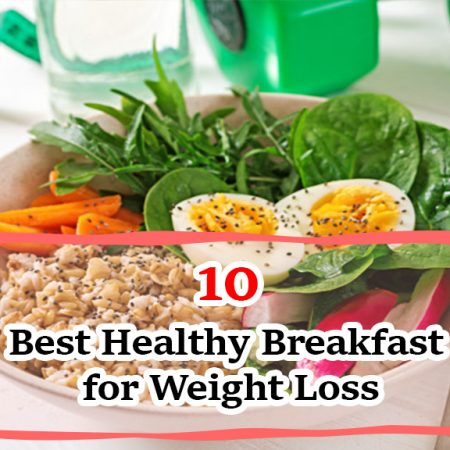 10 Best Healthy Breakfast for Weight Loss
