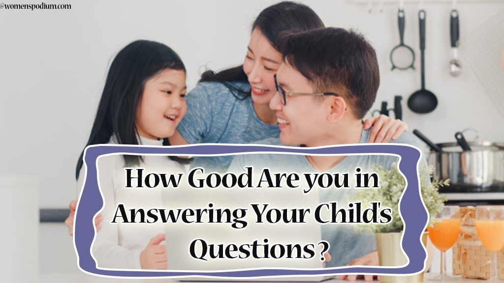How Good Are you in Answering Your Child