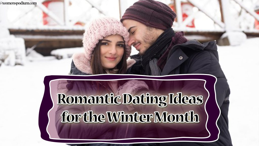Romantic Dating Ideas for the Winter Month
