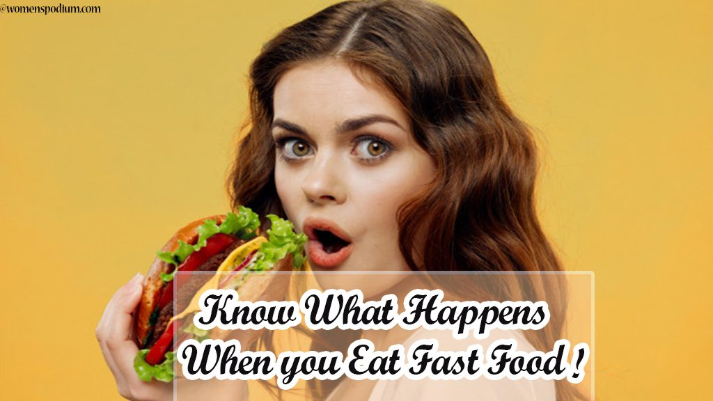 Know What Happens When you Eat Fast Food!