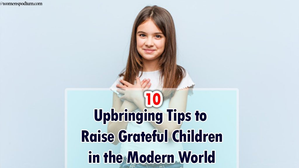 10 Upbringing Tips to Raise Grateful Children in the Modern World