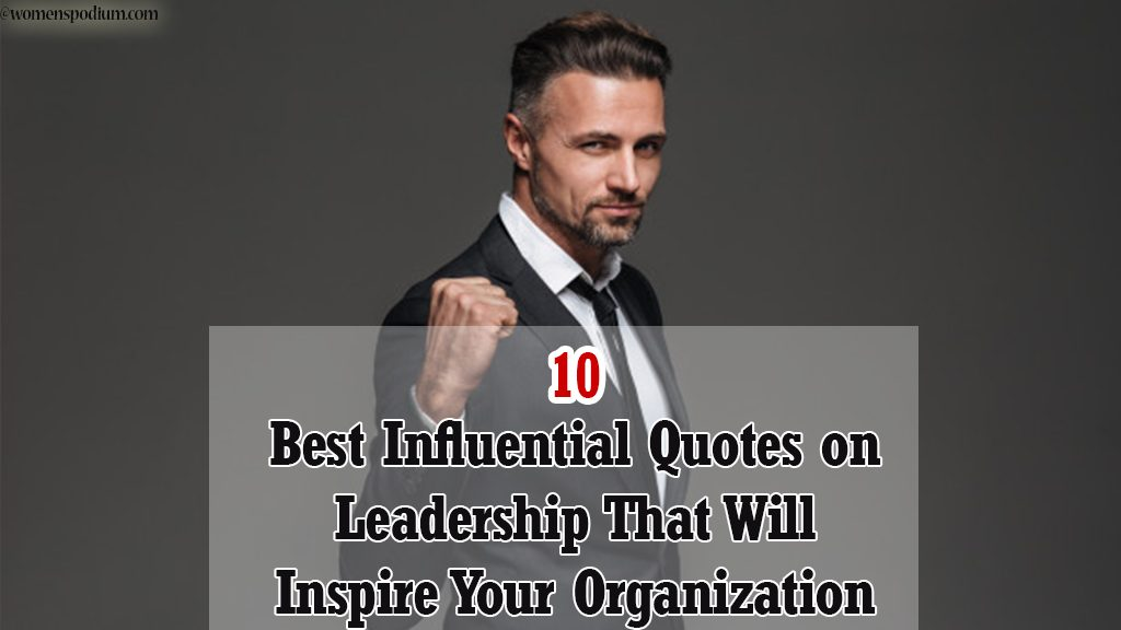 15 Best Influential Quotes on Leadership That Will Inspire Your Organization