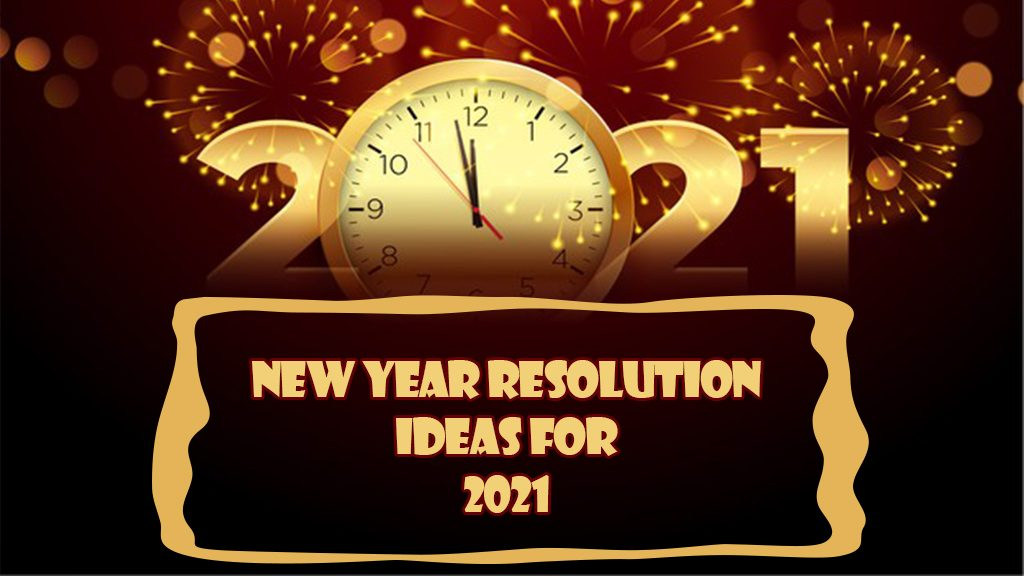 new year resolution ideas for 2021