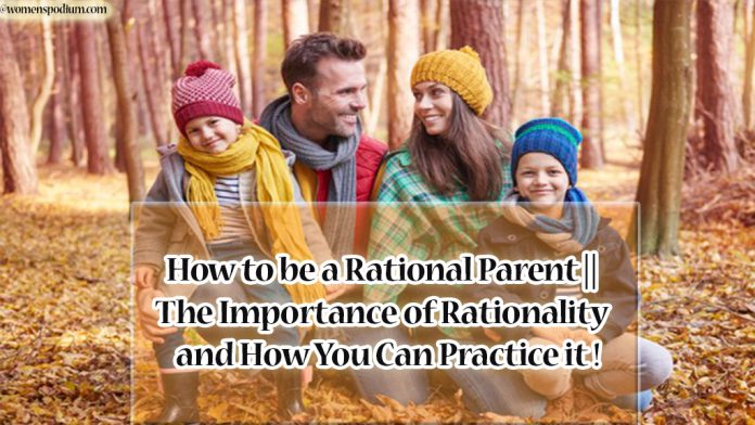 How to be a Rational Parent || The Importance of Rationality and How You Can Practice it!