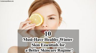 10 Must-Have Healthy Winter Skin Essentials for a Better Skincare Regime!