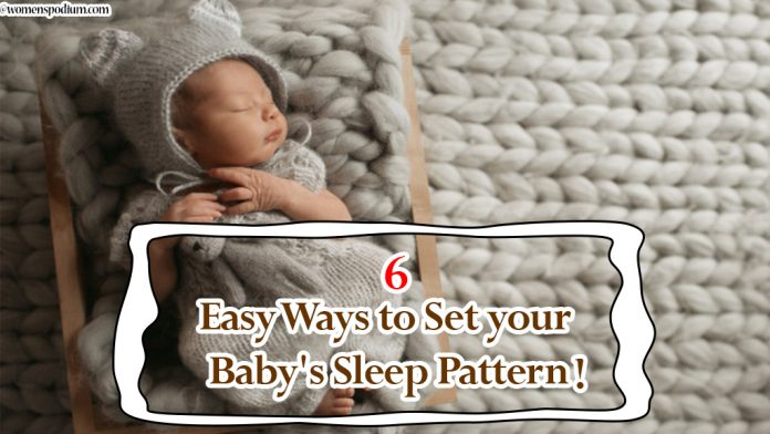 6 Easy Ways to Set your Baby's Sleep Pattern !