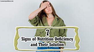 Nutrient Deficiency – 7 Signs of Nutrition Deficiency and Their Solution
