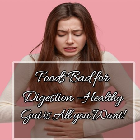 Foods Bad for Digestion