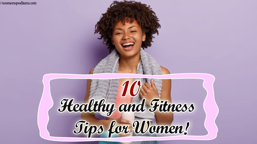 10 Healthy and Fitness Tips for Women!