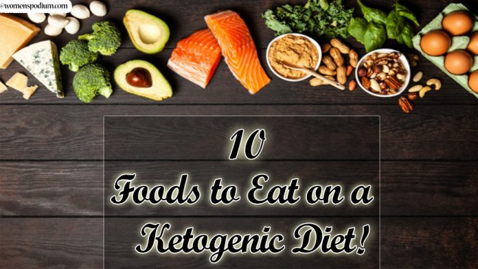 What is a Ketogenic Diet? - 10 Foods to Eat on a Ketogenic Diet!