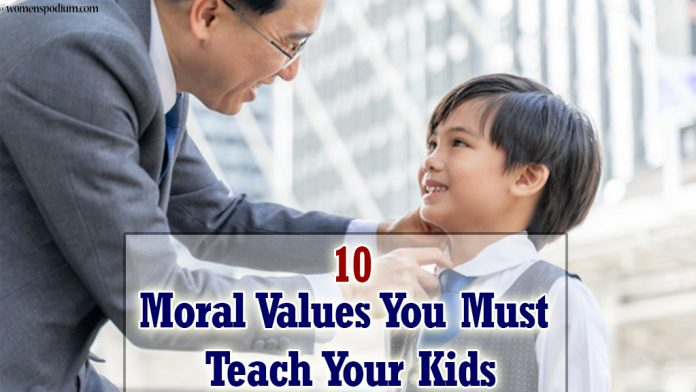 10 Moral Values You Must Teach Your Kids