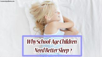 Why School-Age Children Need Better Sleep? - Children