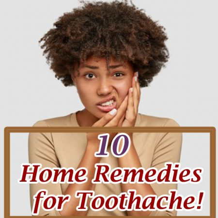 10 Home Remedies for Toothache!