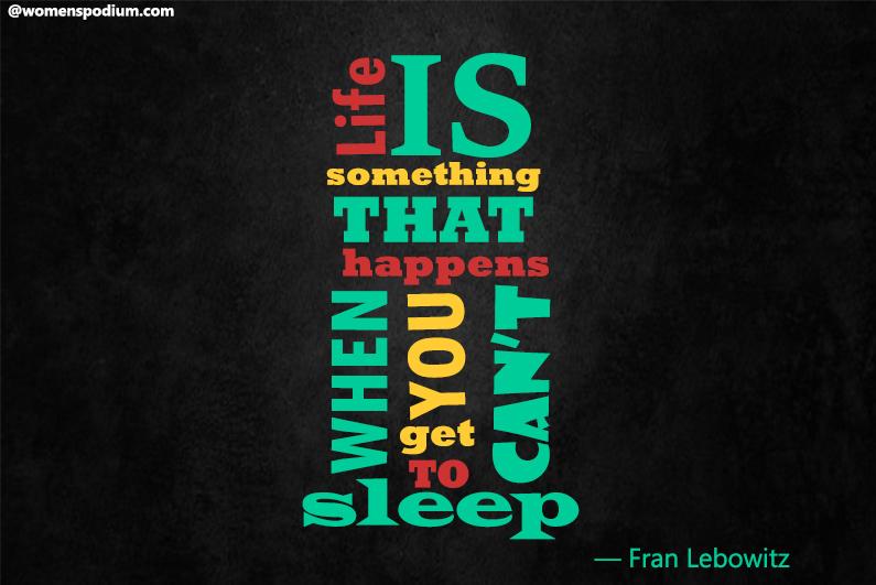 — Fran Lebowitz