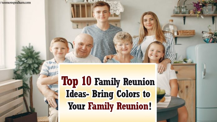 Top 10 Family Reunion Ideas- Bring Colors to Your Family Reunion!