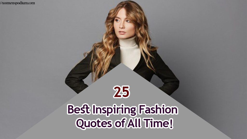 25 Best Inspiring Fashion Quotes of All Time!