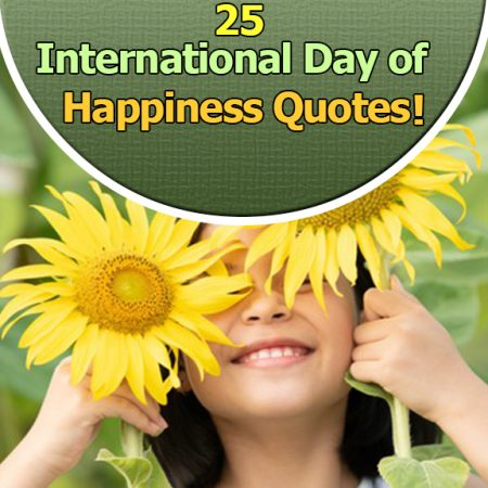 25 International Day of Happiness Quotes - Quotes on Happiness!