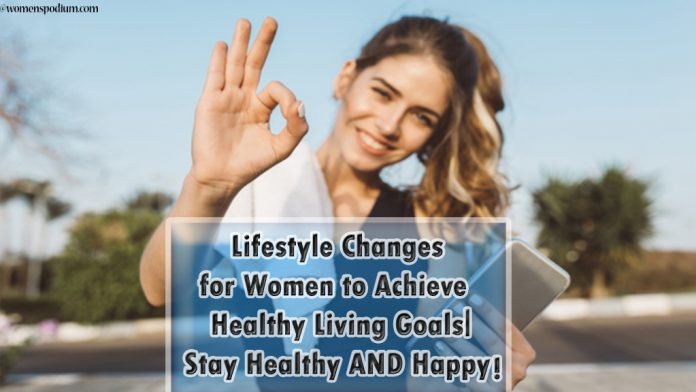 Lifestyle Changes for Women to Achieve Healthy Living Goals