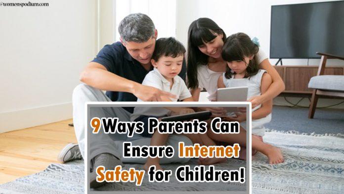 9 Ways Parents Can Ensure Internet Safety for Children!
