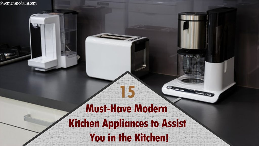 15 Must-Have Modern Kitchen Appliances to Assist You in the Kitchen!