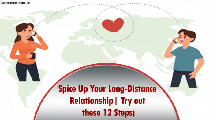 Spice Up Your Long-Distance Relationship  Try out these 12 Steps!