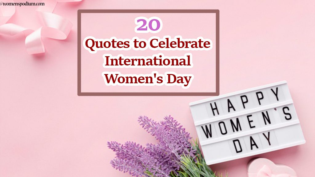 20 Quotes to Celebrate International Women
