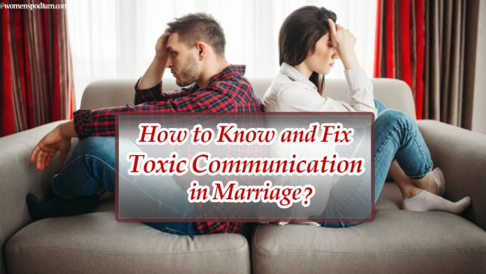 How to Know and Fix Toxic Communication in Marriage?