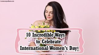 10 Incredible Ways to Celebrate International Women