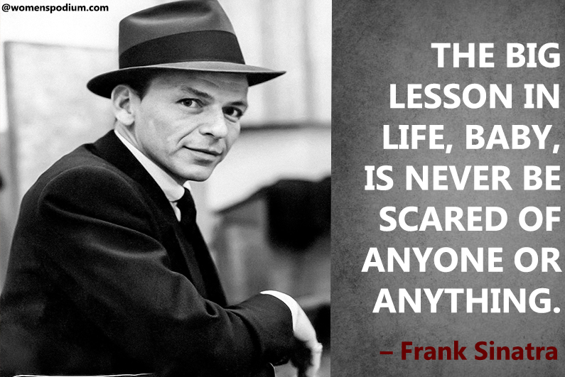 –Frank Sinatra