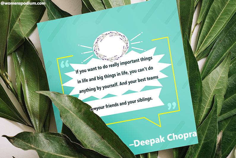 –Deepak Chopra