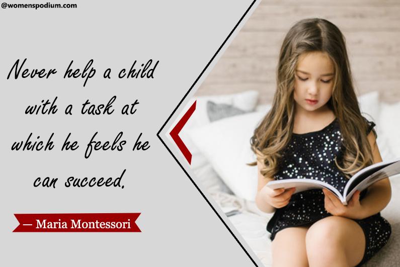 — Maria Montessori