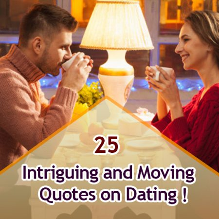 25 Intriguing and Moving Quotes on Dating