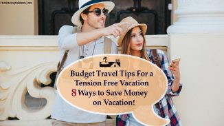 Budget Travel Tips For a Tension Free Vacation|| 8 Ways to Save Money on Vacation!