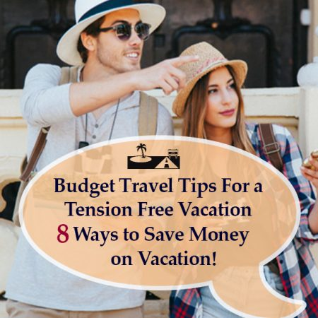 Budget Travel TipsFor a Tension Free Vacation|| 8 Ways to Save Money on Vacation!