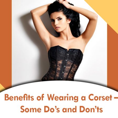 Benefits of Wearing a Corset – Some Do's and Don'ts