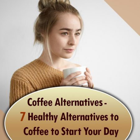 7 Healthy Alternatives to Coffee to Start Your Day