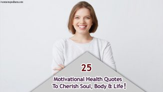 25 Motivational Health Quotes To Cherish Soul, Body & Life!
