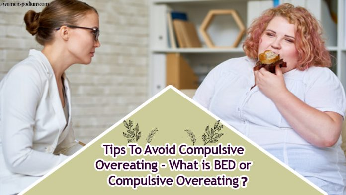 Tips To Avoid Compulsive Overeating - What is BED or Compulsive Overeating?