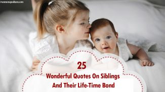 25 Wonderful Quotes On Siblings And Their Life-Time Bond