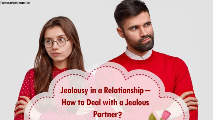 Jealousy in a Relationship – How to Deal with a Jealous Partner?