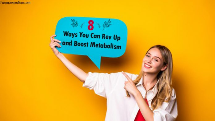 8 Ways You Can Rev Up and Boost Metabolism