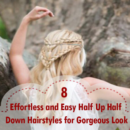 8 Effortless and Easy Half Up Half Down Hairstyles for Gorgeous Look